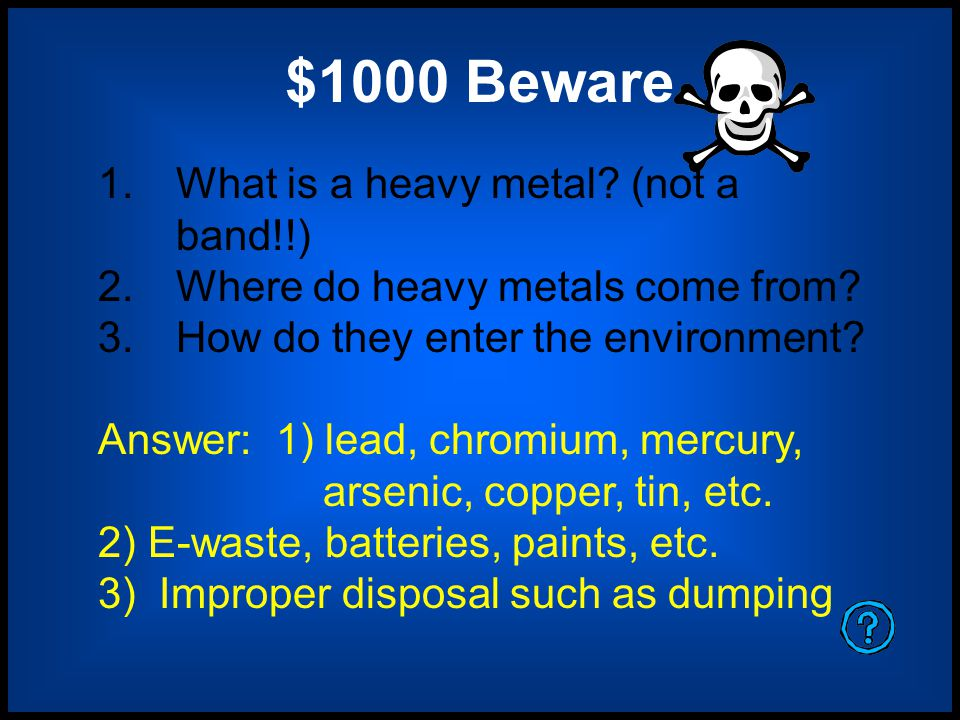 $800 Beware Name the 3 ways to dispose of hazardous waste.