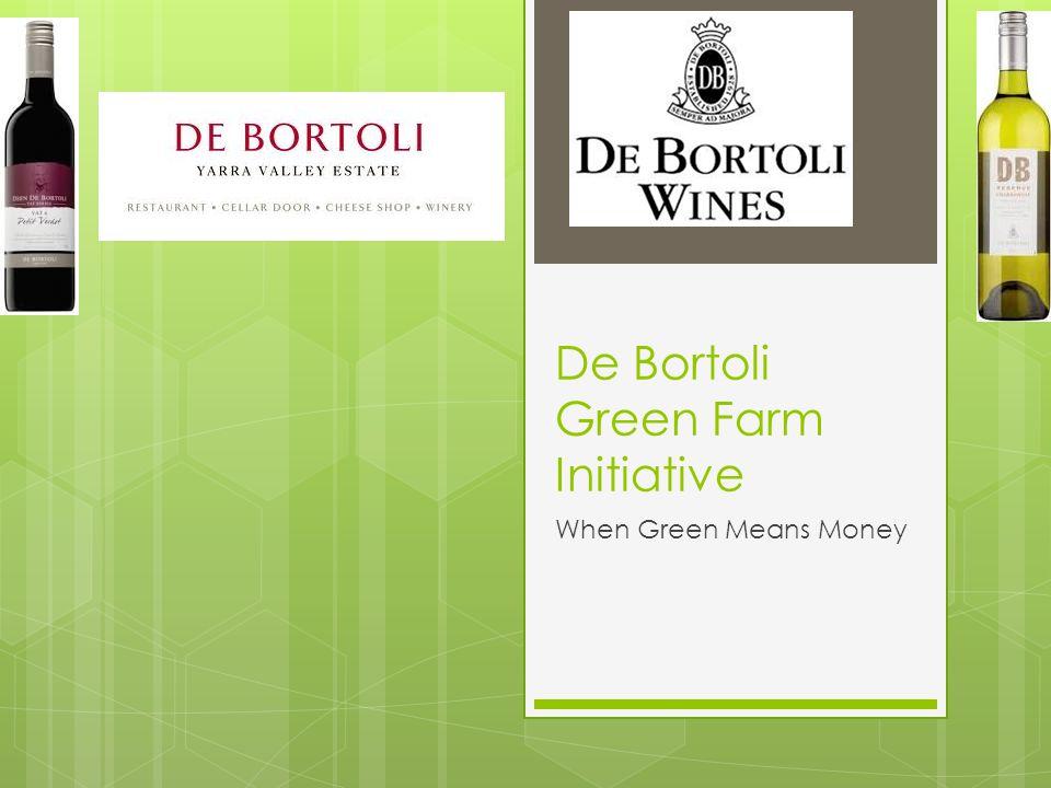De Bortoli Green Farm Initiative When Green Means Money