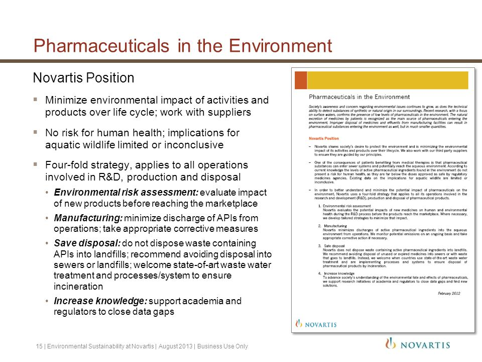 Pharmaceuticals in the Environment Novartis Position  Minimize environmental impact of activities and products over life cycle; work with suppliers 