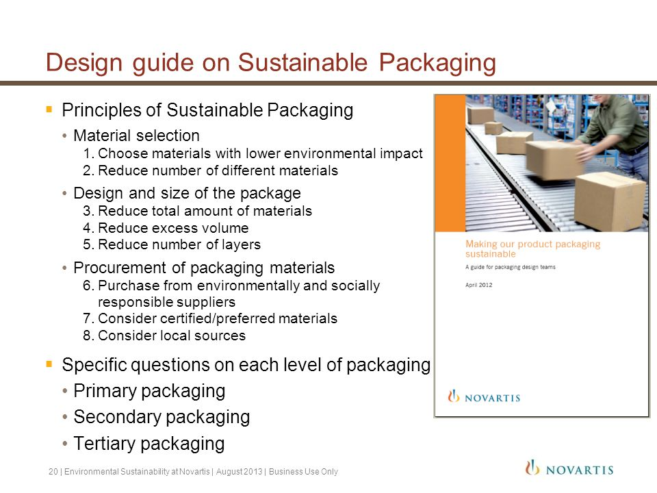  Principles of Sustainable Packaging Material selection 1.Choose materials with lower environmental impact 2.Reduce number of different materials Des