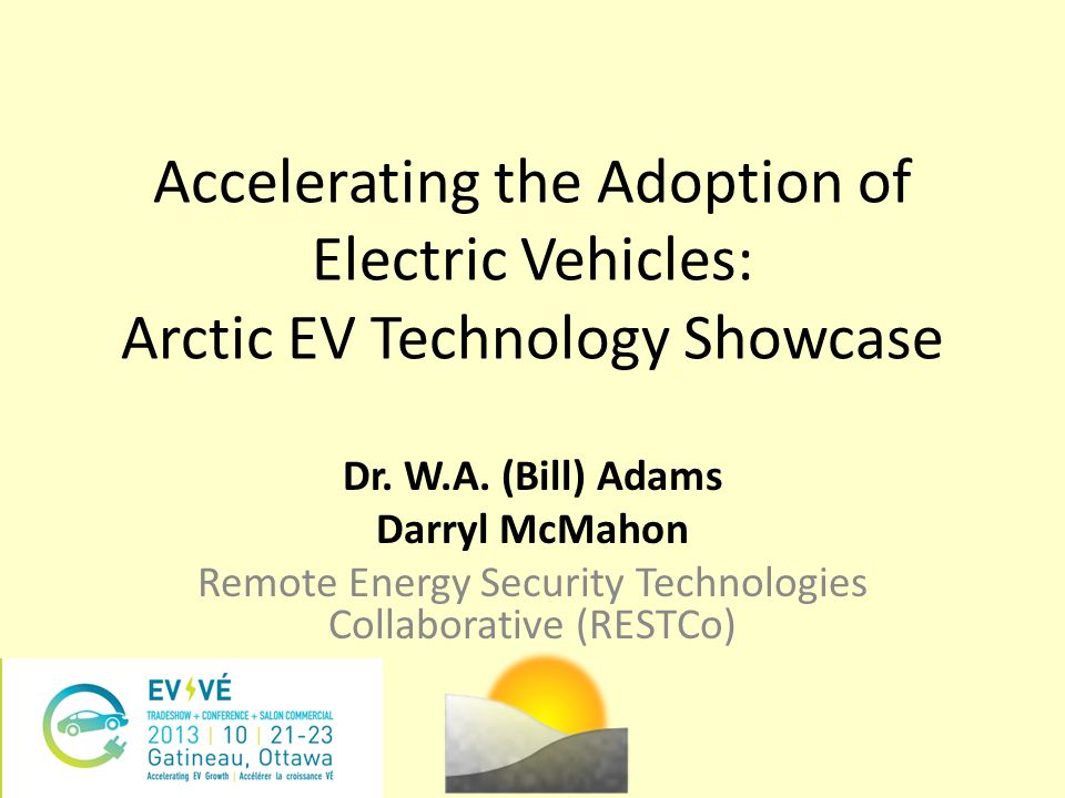 Accelerating the Adoption of Electric Vehicles: Arctic EV Technology Showcase Dr.