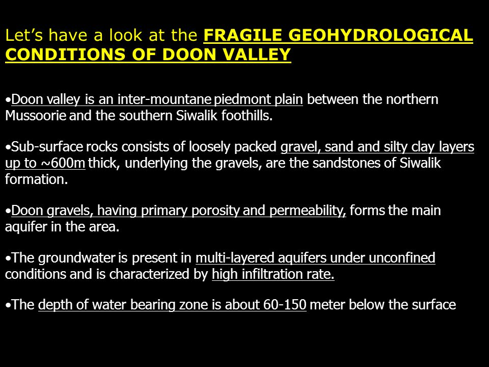 Let's have a look at the FRAGILE GEOHYDROLOGICAL CONDITIONS OF DOON VALLEY Doon valley is an inter-mountane piedmont plain between the northern Mussoo