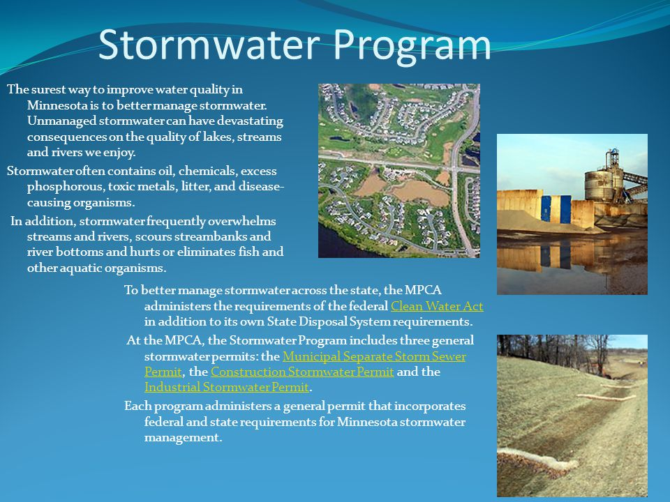 Stormwater Program The surest way to improve water quality in Minnesota is to better manage stormwater.