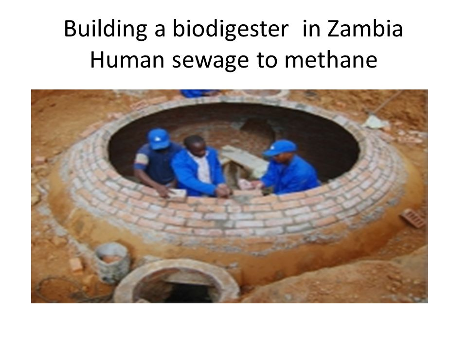 Building a biodigester in Zambia Human sewage to methane