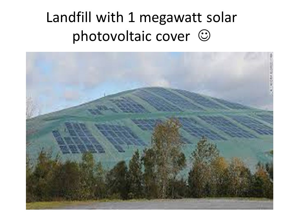Landfill with 1 megawatt solar photovoltaic cover