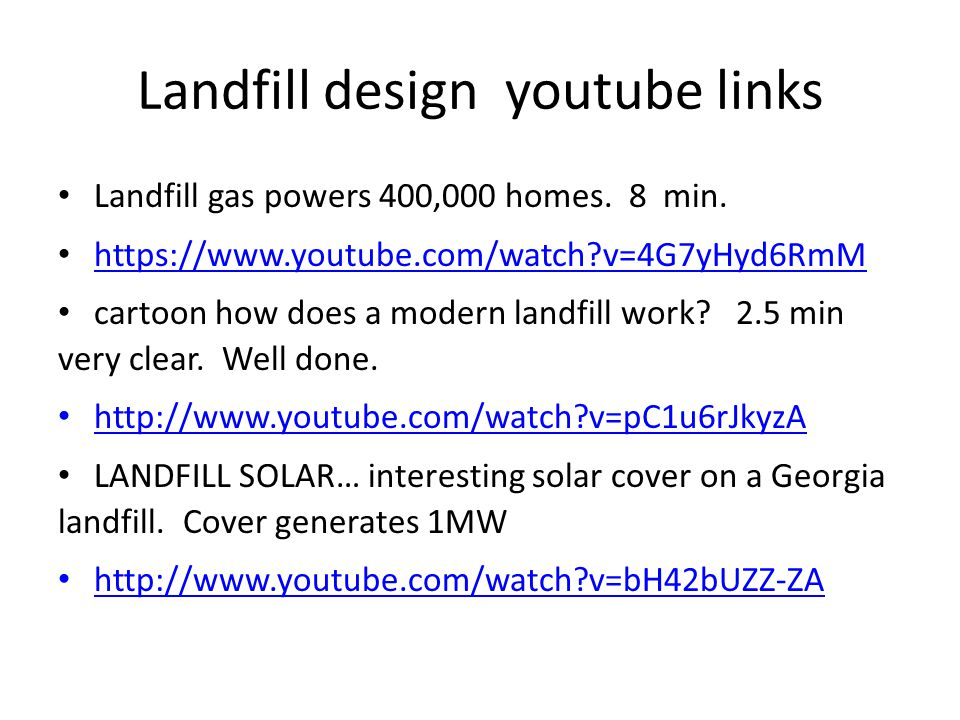 Landfill design youtube links Landfill gas powers 400,000 homes.