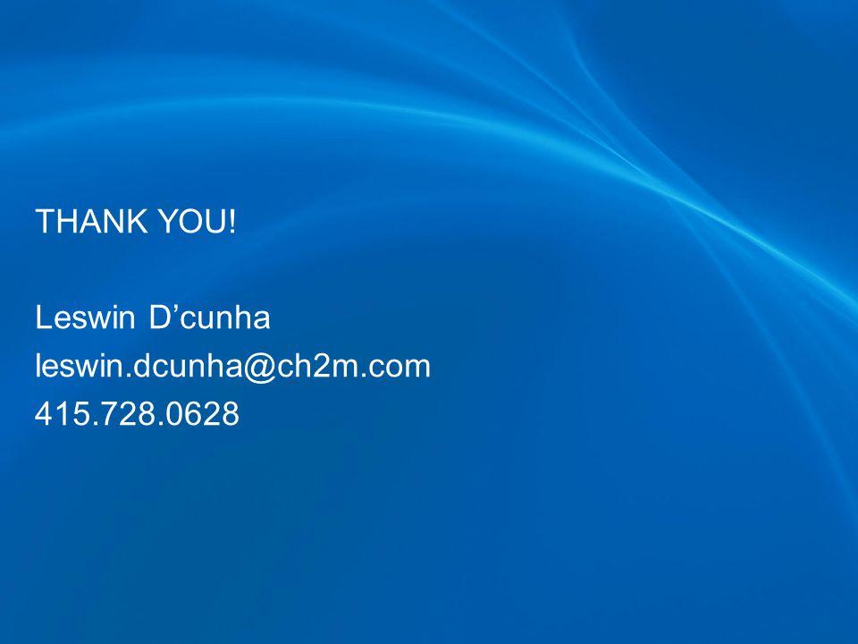 THANK YOU! Leswin D'cunha leswin.dcunha@ch2m.com 415.728.0628