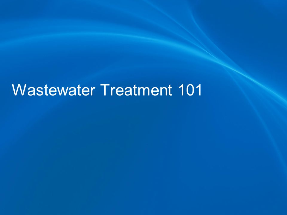Wastewater Treatment 101