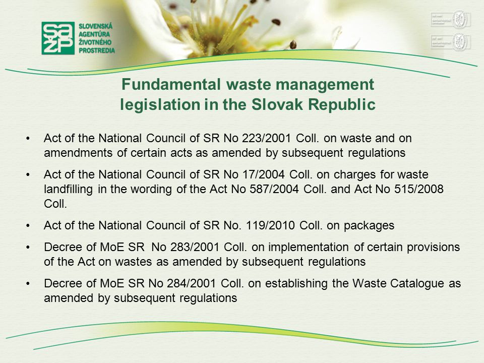Fundamental waste management legislation in the Slovak Republic Act of the National Council of SR No 223/2001 Coll.