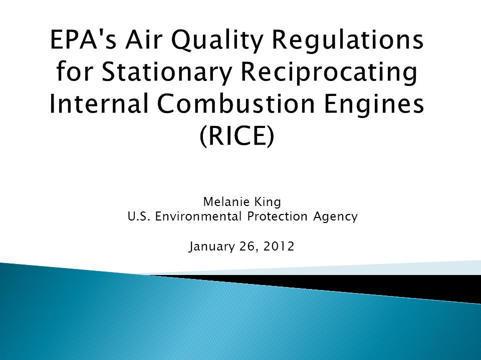  Engines not required to be certified: ◦ Choose 1 of 5 options for demonstrating compliance:  Purchase certified engine  Keep records of performance test conducted on similar engine  Keep records of engine manufacturer data indicating compliance  Keep records of control device vendor data indicating compliance  Conduct initial performance test  Engines ≥30 liters/cylinder displacement ◦ Initial performance test ◦ Annual performance test for non-emergency engine ◦ Continuously monitor operating parameters