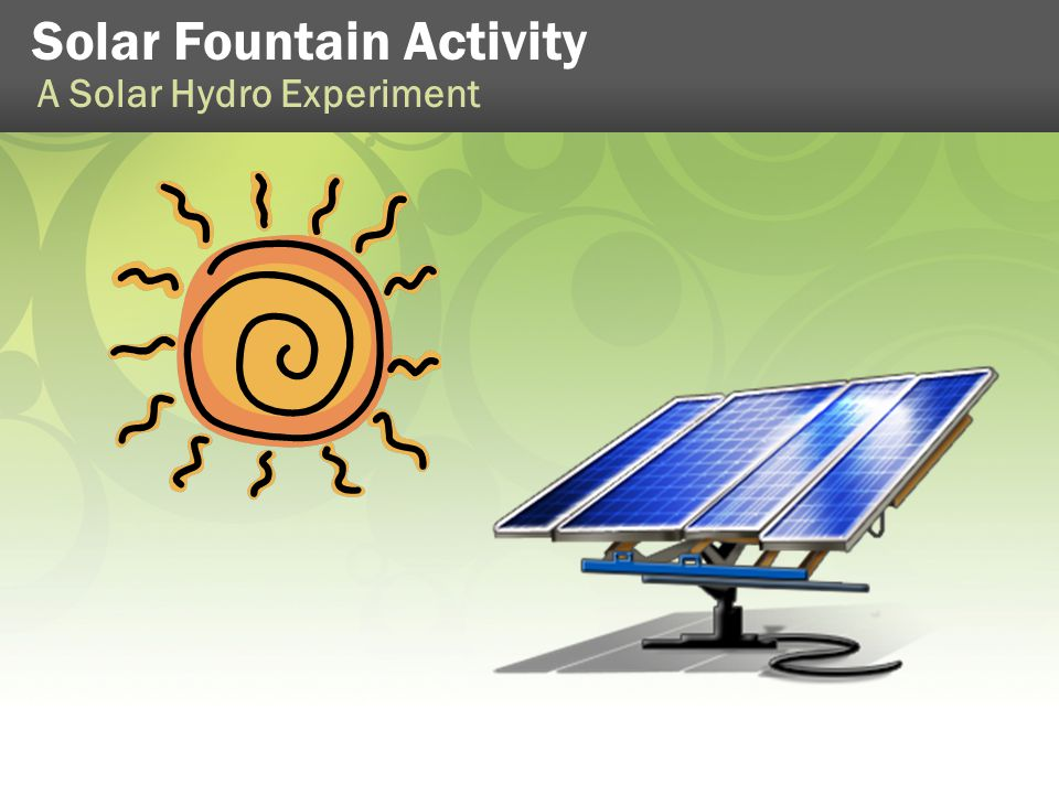 Solar Fountain Activity A Solar Hydro Experiment