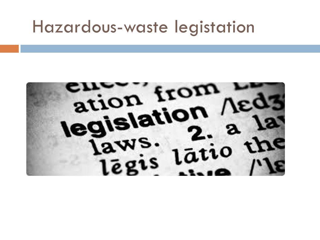 Hazardous-waste legistation