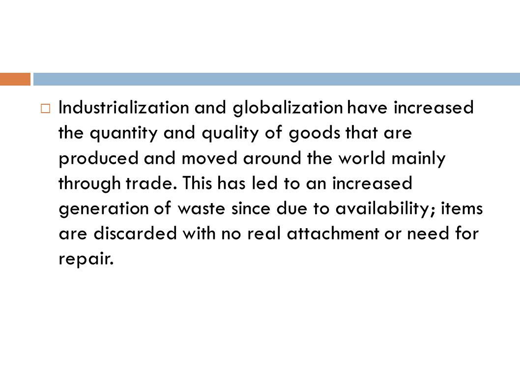  Industrialization and globalization have increased the quantity and quality of goods that are produced and moved around the world mainly through tra