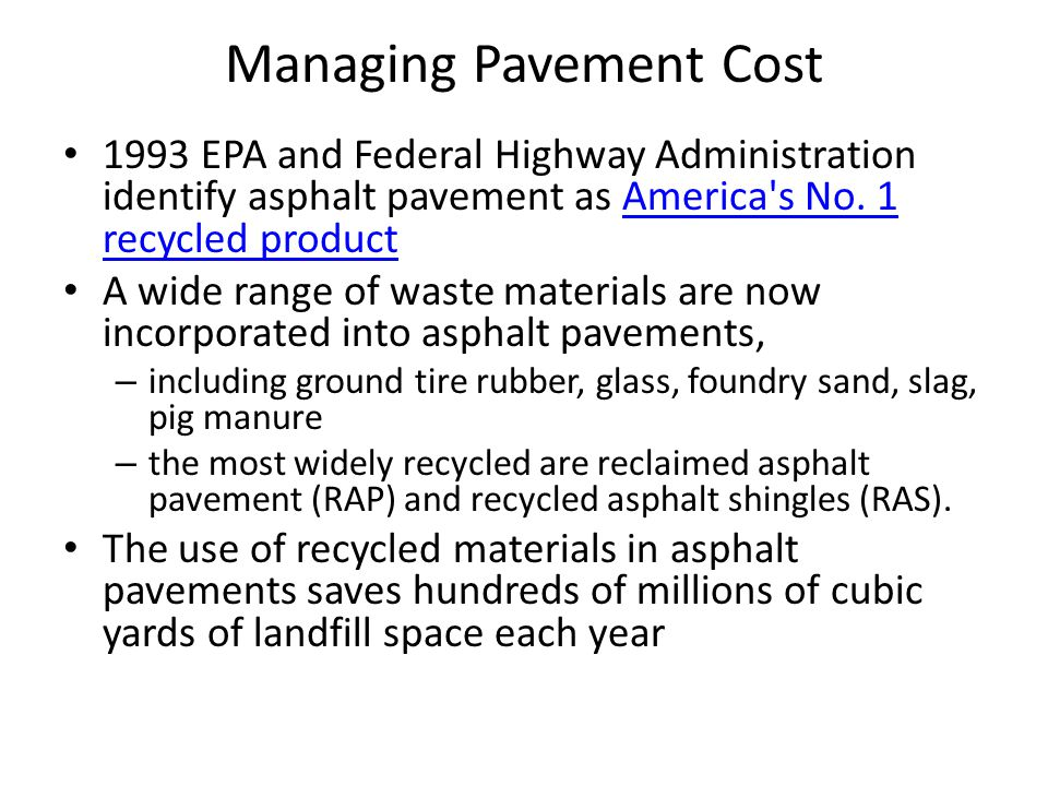 Managing Pavement Cost 1993 EPA and Federal Highway Administration identify asphalt pavement as America s No.