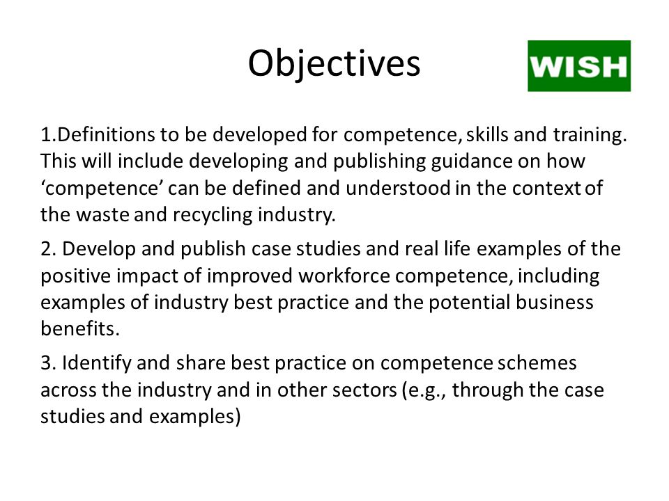 Objectives 1.Definitions to be developed for competence, skills and training.