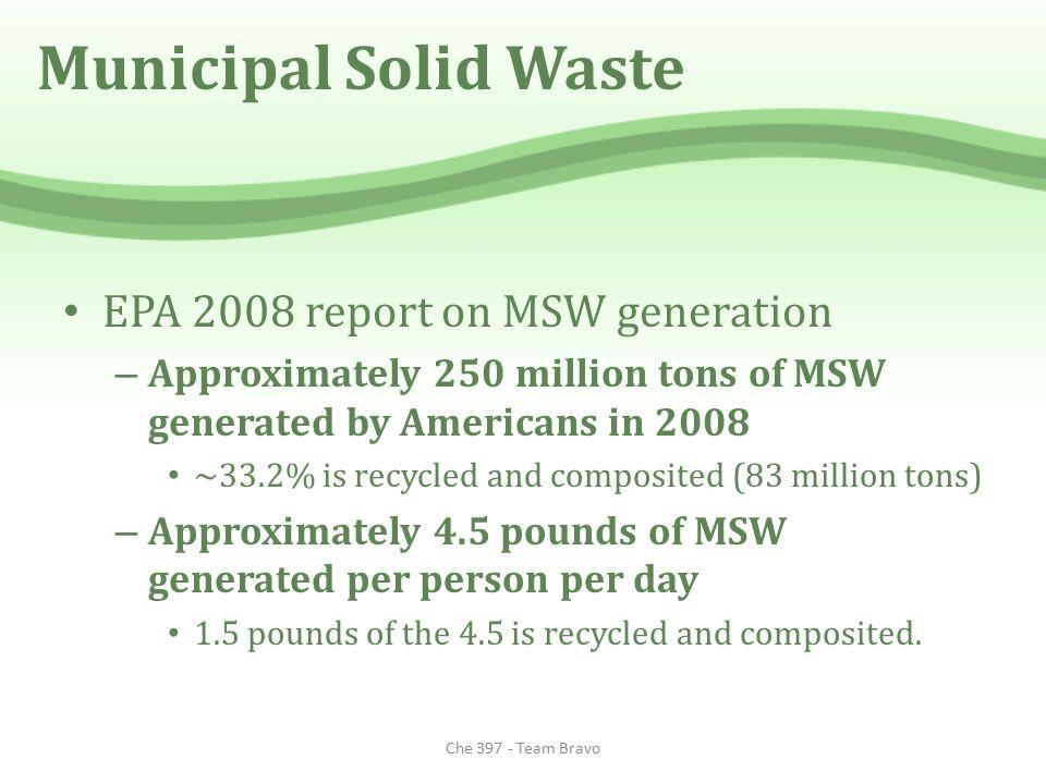 Municipal Solid Waste Che 397 - Team Bravo