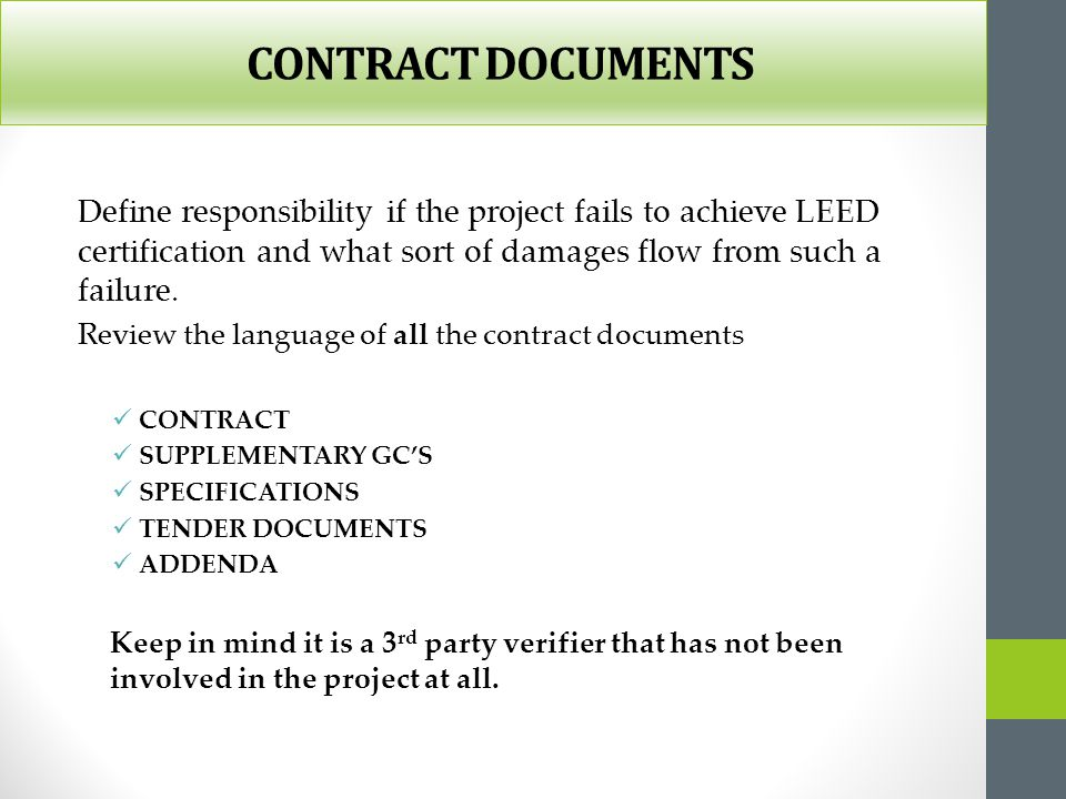 INSURANCE AND BONDS Currently no surety in Canada is issuing contractor bonds specific to LEED ® Certification It is anticipated that by 2012 bonds based on green building project certification may be required The traditional performance bond will not work for bonding project certification.