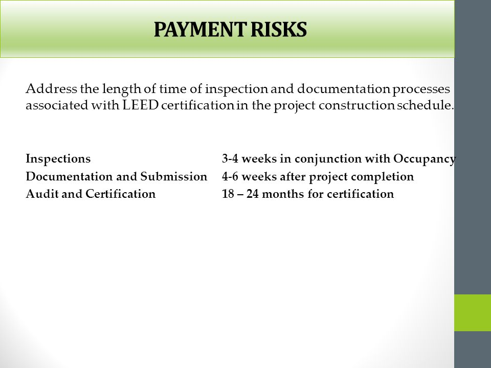 HOLDBACK TERMS Commissioning (M&V credit) requirements may result in an additional holdback period of up to 1 year after substantial completion of the work If certification of the project is made contractual, final holdback may be extended by up to 2 years As a condition of Substantial Performance the Corporation will holdback from the applicable progress payment $100,000 dollars from the Contractor until LEED Certification has been achieved