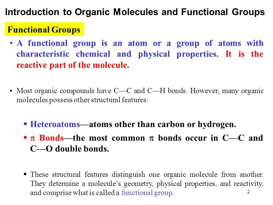 3 Heteroatoms and  bonds confer reactivity on a particular molecule.