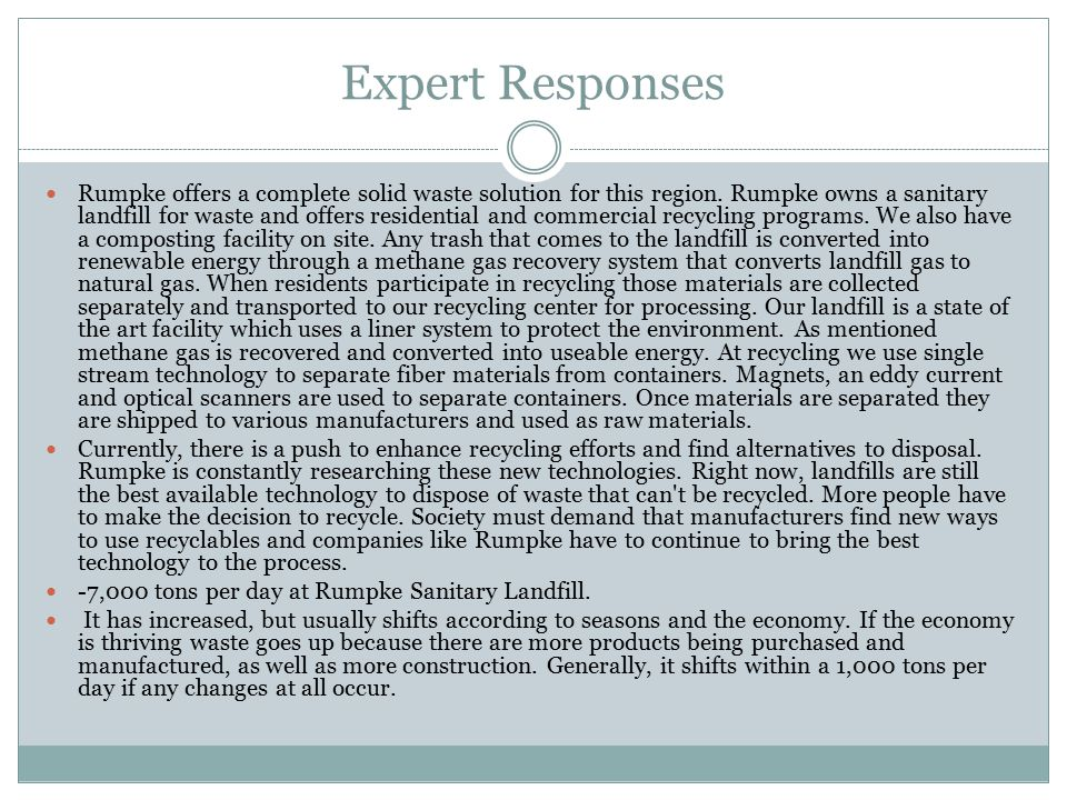 Expert Responses Rumpke offers a complete solid waste solution for this region.