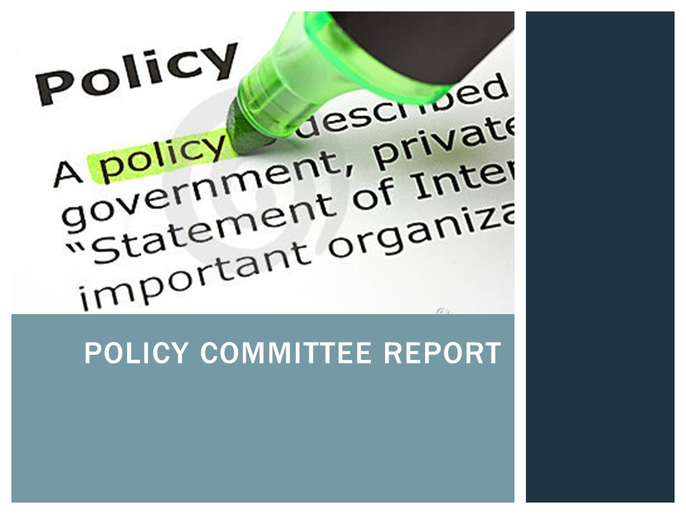 POLICY COMMITTEE REPORT