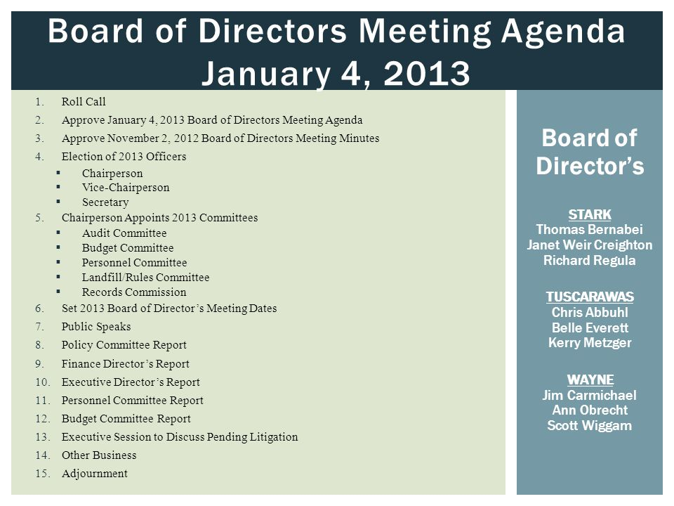 ADJOURNMENT Next Board of Directors Meeting: March 1, 2013 @ 9:30am