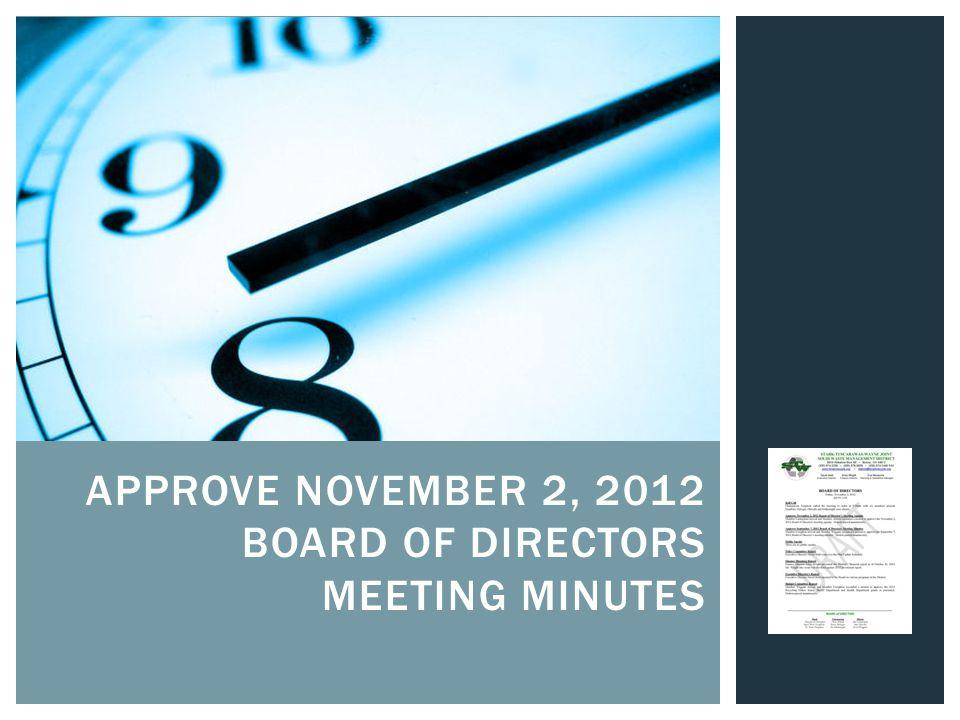 APPROVE NOVEMBER 2, 2012 BOARD OF DIRECTORS MEETING MINUTES