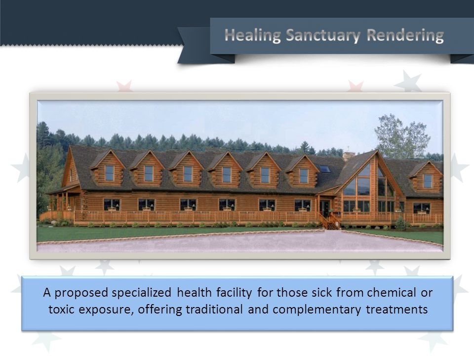 A proposed specialized health facility for those sick from chemical or toxic exposure, offering traditional and complementary treatments