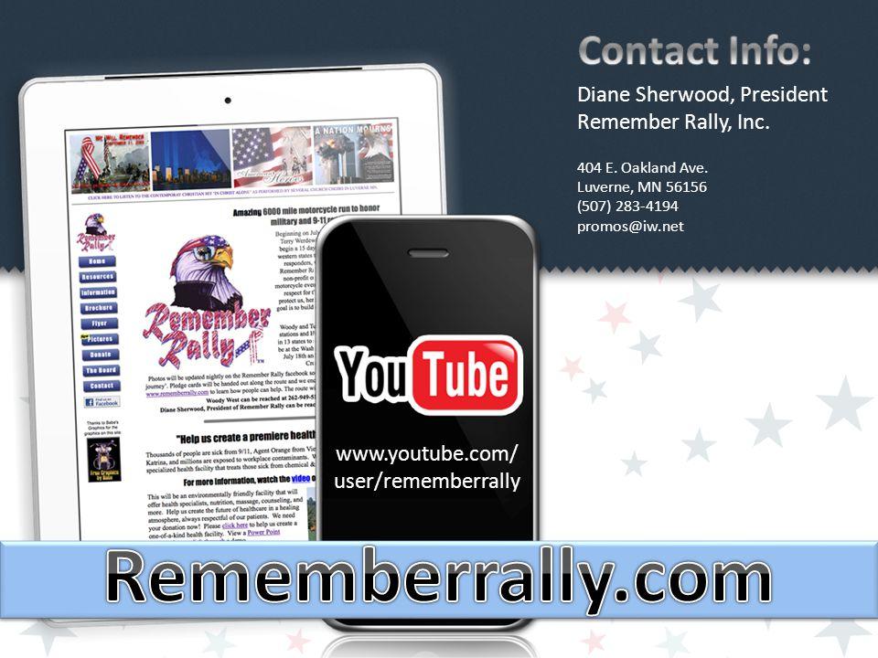 Diane Sherwood, President Remember Rally, Inc.404 E.