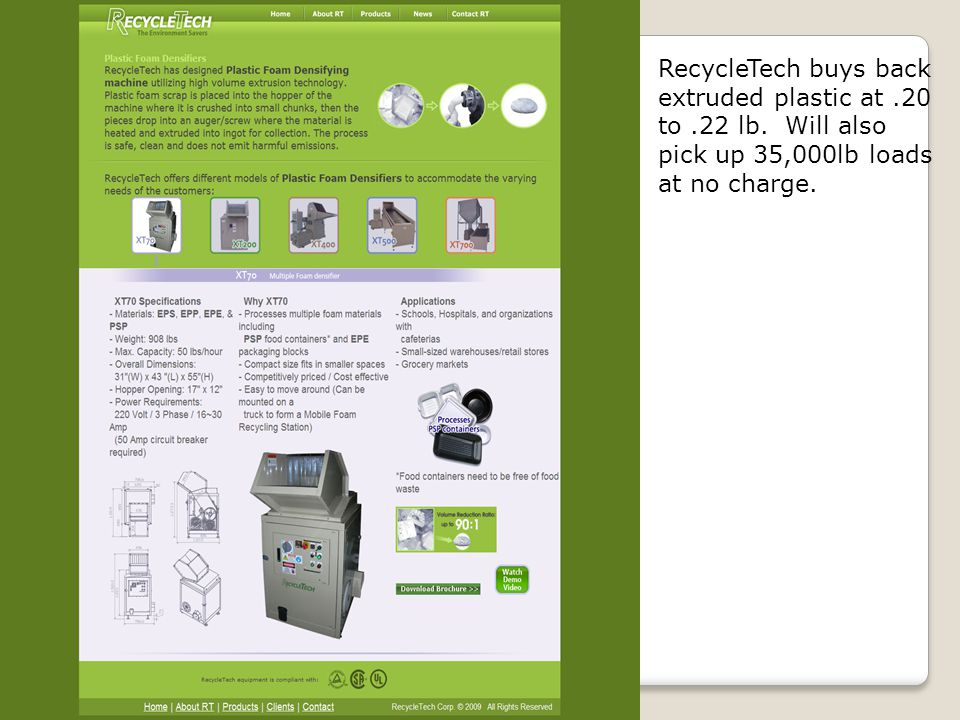 RecycleTech buys back extruded plastic at.20 to.22 lb.