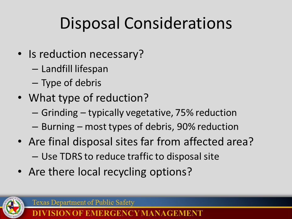 Texas Department of Public Safety Disposal Considerations Is reduction necessary.