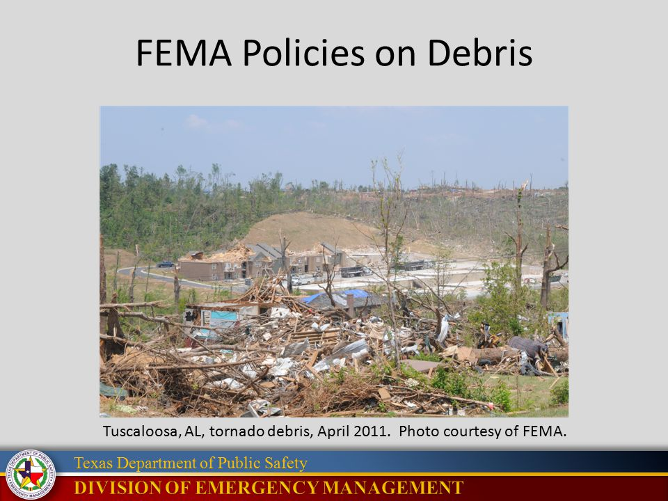 Texas Department of Public Safety FEMA Policies on Debris Tuscaloosa, AL, tornado debris, April 2011.