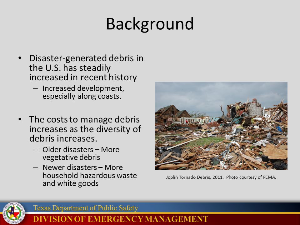 Texas Department of Public Safety Background Disaster-generated debris in the U.S.