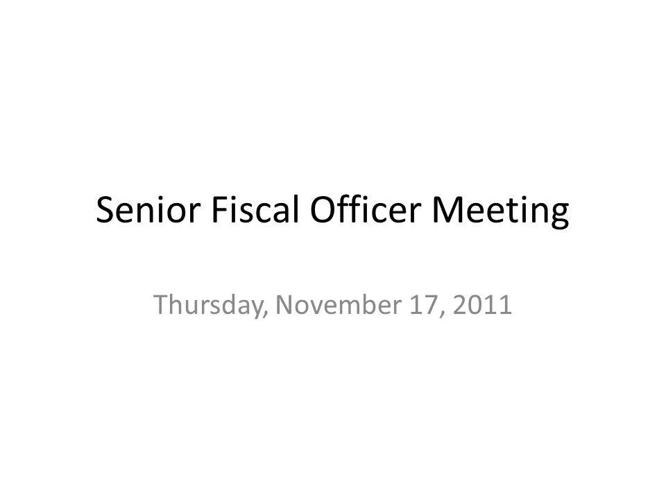 Senior Fiscal Officer Meeting Thursday, November 17, 2011