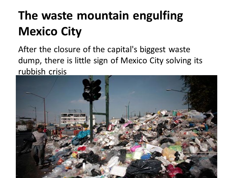 Use this Mexico City articleUse this Mexico City article and also any other website that you may need.