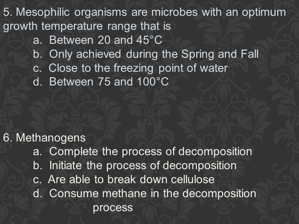 5. Mesophilic organisms are microbes with an optimum growth temperature range that is a.