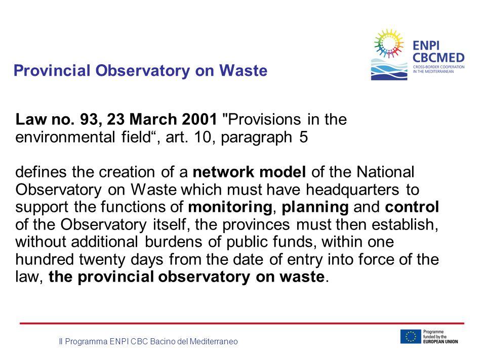 Il Programma ENPI CBC Bacino del Mediterraneo Provincial Observatory on Waste Law no. 93, 23 March 2001