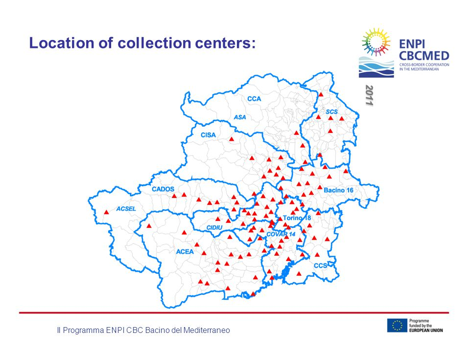 Il Programma ENPI CBC Bacino del Mediterraneo Location of collection centers: