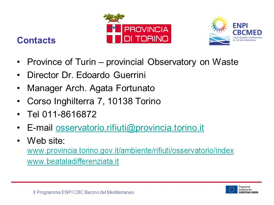 Il Programma ENPI CBC Bacino del Mediterraneo Contacts Province of Turin – provincial Observatory on Waste Director Dr.