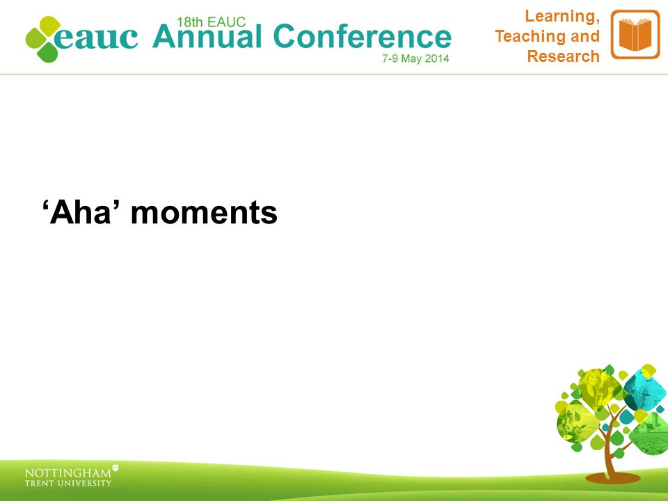 'Aha' moments Learning, Teaching and Research