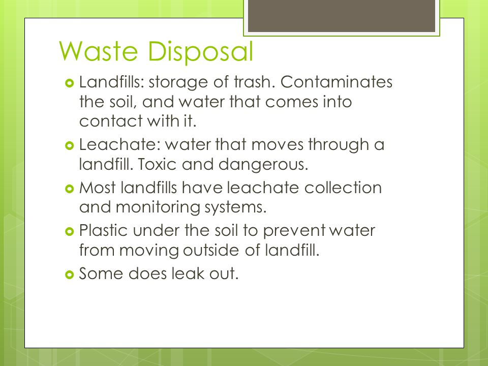 Waste Disposal  Landfills: storage of trash.