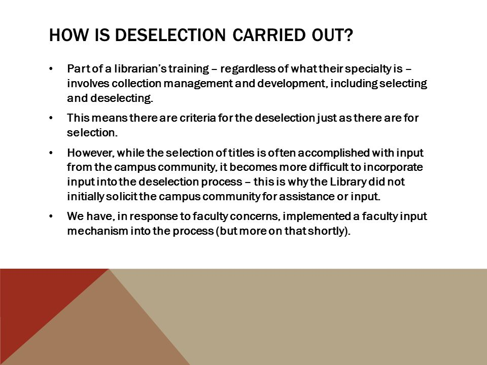 HOW IS DESELECTION CARRIED OUT.CON'T.