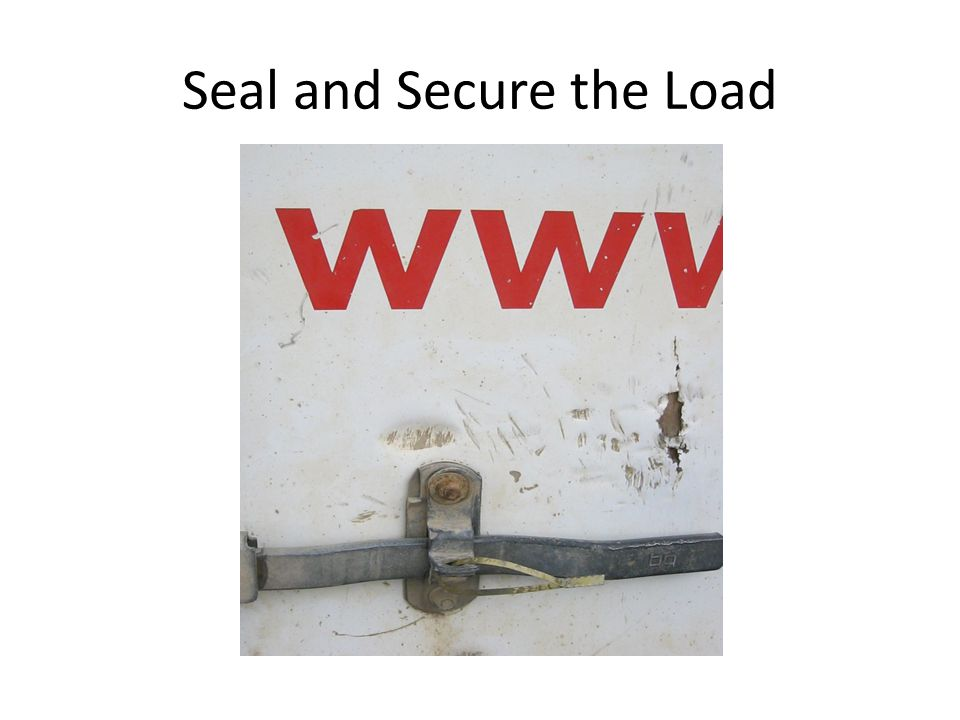 Seal and Secure the Load
