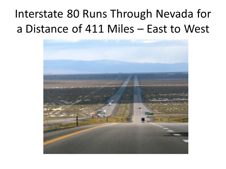 Interstate 80 Runs Through Nevada for a Distance of 411 Miles – East to West