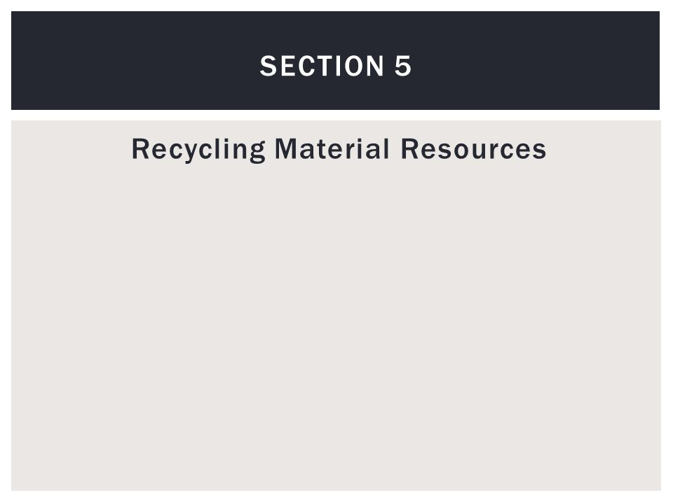 Recycling Material Resources SECTION 5