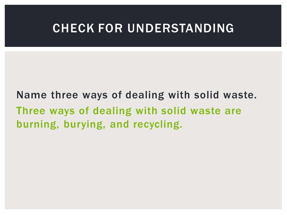 Name three ways of dealing with solid waste.