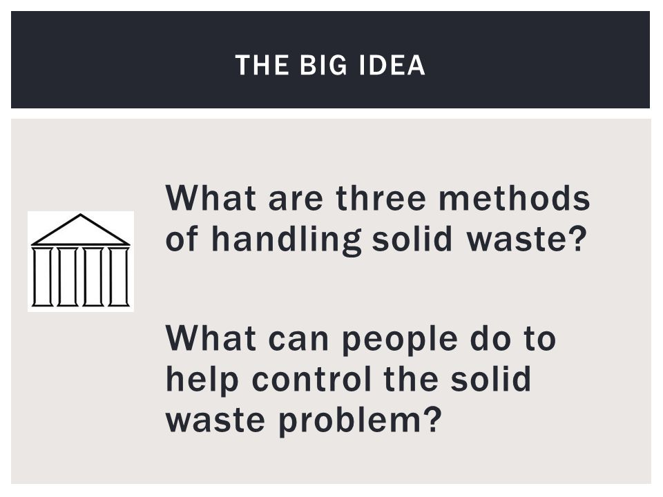 What are three methods of handling solid waste.