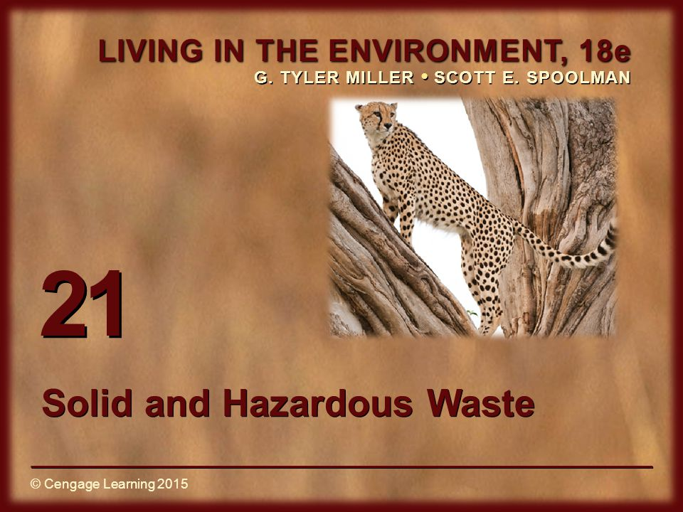 © Cengage Learning 2015 Resource exchange webs –Waste as raw material –Ecoindustrial parks Two major steps of biomimicry –Observe how natural systems respond –Apply to human industrial systems Case Study: Industrial Ecosystems: Copying Nature