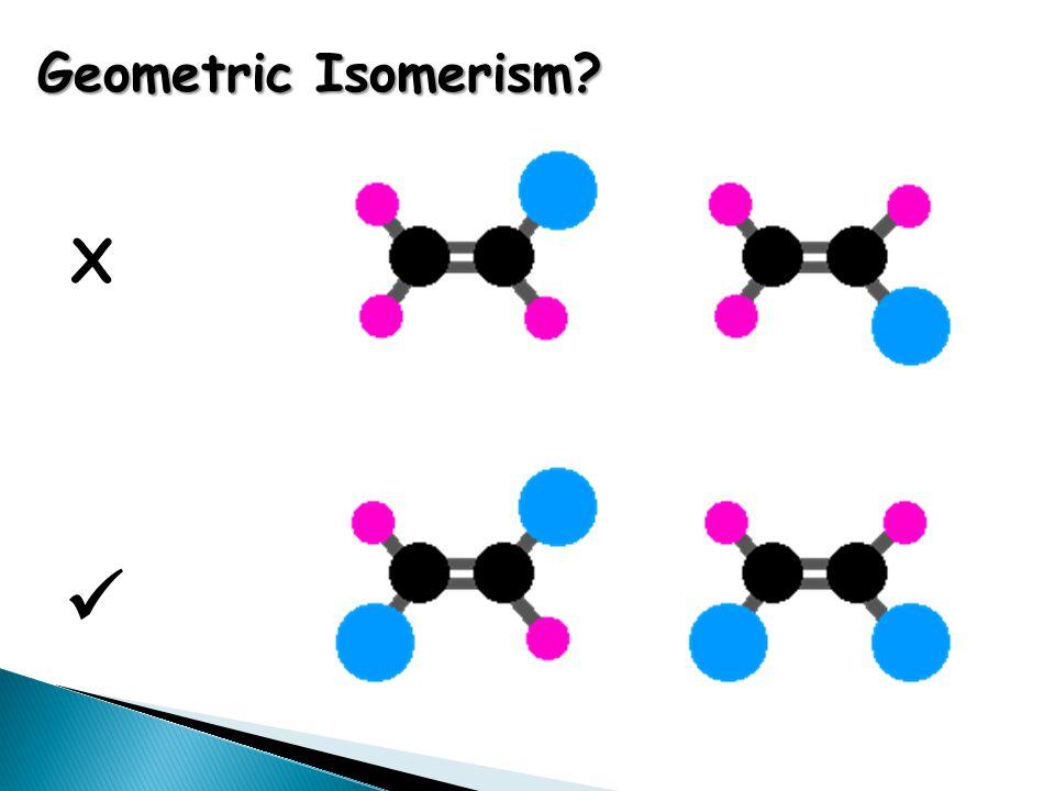X Geometric Isomerism?