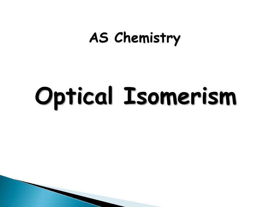 Optical Isomerism AS Chemistry